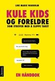 """""""Kule kids og foreldre som strever med å slippe taket"""" av Line Marie Warholm"""