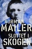 """Slottet i skogen - en roman"" av Norman Mailer"
