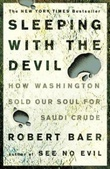 """Sleeping with the devil - how Washington sold our soul for Saudi crude"" av Robert Baer"