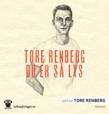 """""""Du er så lys"""" av Tore Renberg"""