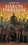 """""""Sagaen om Håkon Ivarsson"""" av Edvard Eikill"""