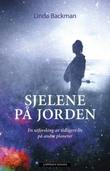 """""""Sjelene på jorden en utforskning av tidligere liv på andre planeter"""" av Linda Backman"""