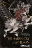 """The harsh cry of the Heron"" av Lian Hearn"