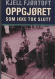 """""""Oppgjøret som ikke tok slutt"""" av Kjell Fjørtoft"""