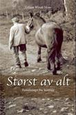 """""""Størst av alt - familiesaga fra Vestfold"""" av Lillian Wirak Skow"""