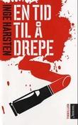 """""""En tid til å drepe - thriller"""" av Inge Harsten"""