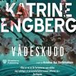 """""""Vådeskudd"""" av Katrine Engberg"""
