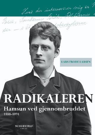 """""""Radikaleren - Hamsun ved gjennombruddet"""" av Lars Frode Larsen"""