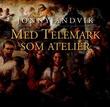 """""""Med Telemark som atelièr"""" av Jonny Andvik"""