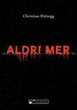 """""""Aldri mer - historien om menneskenes ondskap"""" av Christian Alexander Dalseg"""