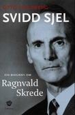 """""""Svidd sjel - ein biografi om Ragnvald Skrede"""" av Otto Hageberg"""