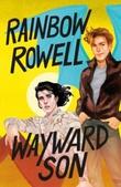 """Wayward son"" av Rainbow Rowell"