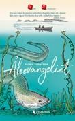 """""""Åleevangeliet - fortellingen om en far, en sønn og verdens mest gåtefulle fisk"""" av Patrik Svensson"""