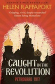 """""""Caught in the revolution - Petrograd, 1917"""" av Helen Rappaport"""