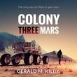 """""""Colony Three Mars (Colony Mars)"""" av Gerald M. Kilby"""