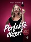 """""""Perfekte viner - Norges beste vinkjøp"""" av Ingvild Tennfjord"""