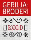 """""""Geriljabroderi - den sanne beretningen om en folkebevegelse av kvinner og menn som grep til nålen som sitt våpen i kampen for å utbrodere sannheten om sine liv og for å redde broderikunsten fra dydens tyranni"""" av Astrid Loraas"""