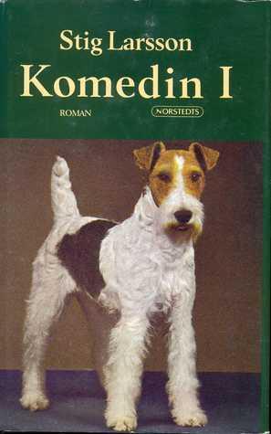 """""""Komedin I - Roman"""" av Stig Larsson"""