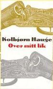 """""""Over mitt lik - vestlandskrim"""" av Kolbjørn Hauge"""