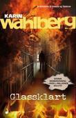 """""""Glassklart - kriminalroman"""" av Karin Wahlberg"""
