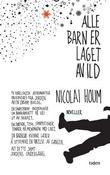 """""""Alle barn er laget av ild - noveller"""" av Nicolai Houm"""