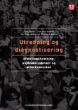 """""""Utredning og diagnostisering - utviklingshemning, psykiske lidelser og atferdsvansker"""" av Jarle Eknes"""