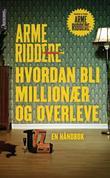 """""""Arme riddere - hvordan bli millionær og overleve"""" av Holger Fangel"""