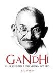 """""""Gandhi, eller Kunsten å snu verden opp ned"""" av Zac O'Yeah"""