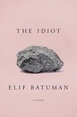 """The idiot"" av Elif Batuman"