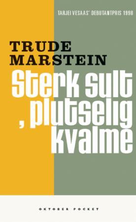 """""""Sterk sult, plutselig kvalme - fortelling"""" av Trude Marstein"""