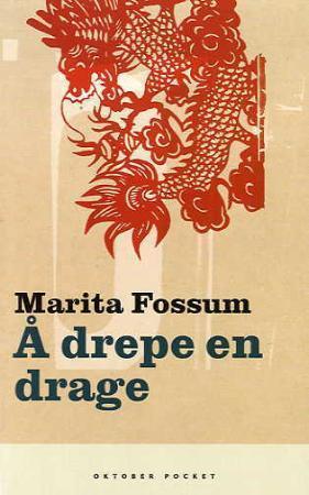 """""""Å drepe en drage - roman"""" av Marita Fossum"""
