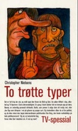 """""""To trøtte typer - tv-spessial"""" av Christopher Nielsen"""