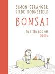 """""""Bonsai - en liten bok om døden"""" av Simon Stranger"""