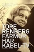 """""""Farmor har kabel-tv - roman"""" av Tore Renberg"""