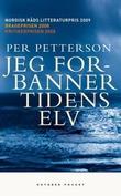 """""""Jeg forbanner tidens elv"""" av Per Petterson"""