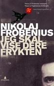 """""""Jeg skal vise dere frykten - roman"""" av Nikolaj Frobenius"""