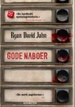 """""""Gode naboer"""" av Ryan David Jahn"""