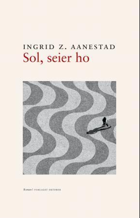 """""""Sol, seier ho - roman"""" av Ingrid Z. Aanestad"""