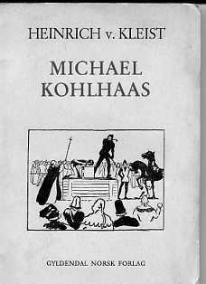 """Michael Kohlhaas. A Tale from an Old Chronicle (German Classics)"" av Heinrich von Kleist"