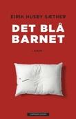 """""""Det blå barnet"""" av Eirik Husby Sæther"""