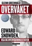 """""""Overvåket - Edward Snowden, NSA og overvåkningsstaten"""" av Glenn Greenwald"""