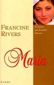 """""""Maria - en kvinne som forandret historien"""" av Francine Rivers"""