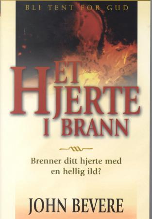 """""""Et hjerte i brann - brenner ditt hjerte med en hellig ild?"""" av John Bevere"""