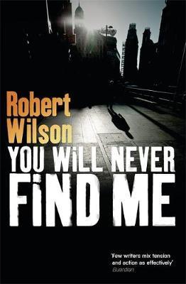 """""""You will never find me"""" av Robert Wilson"""