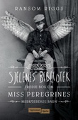"""""""Sjelenes bibliotek tredje bok om Miss Peregrines merkverdige barn"""" av Ransom Riggs"""
