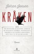 """""""Kråken, eller Den urovekkende og besettende sannheten om tragedien på Skrinnøya, Myrvangfolkets forbannelse og de blodige konsekvenser dette skulle få for vestens historie - en konspirasjonsroman"""" av Johan Jensen"""