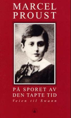 """""""På sporet av den tapte tid. Bd. 1 - veien til Swann"""" av Marcel Proust"""