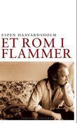 """""""Et rom i flammer Ola Bauer - en biografi"""" av Espen Haavardsholm"""