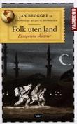 """""""Folk uten land - europeiske skjebner"""" av Jan Brøgger"""