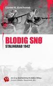 """""""Blodig snø - Stalingrad 1942"""" av Günter K. Koschorrek"""